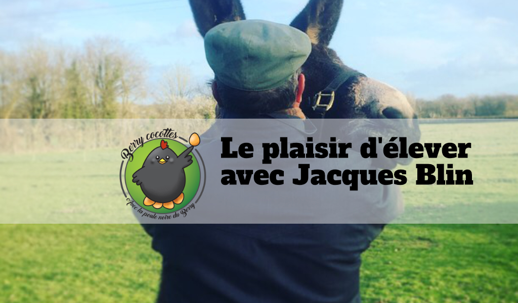 Le plaisir d'élever avec Jacques Blin